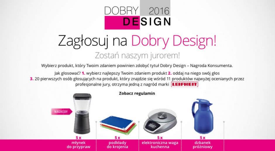 Zagłosuj w konkursie Dobry Design i wygraj nagrody!