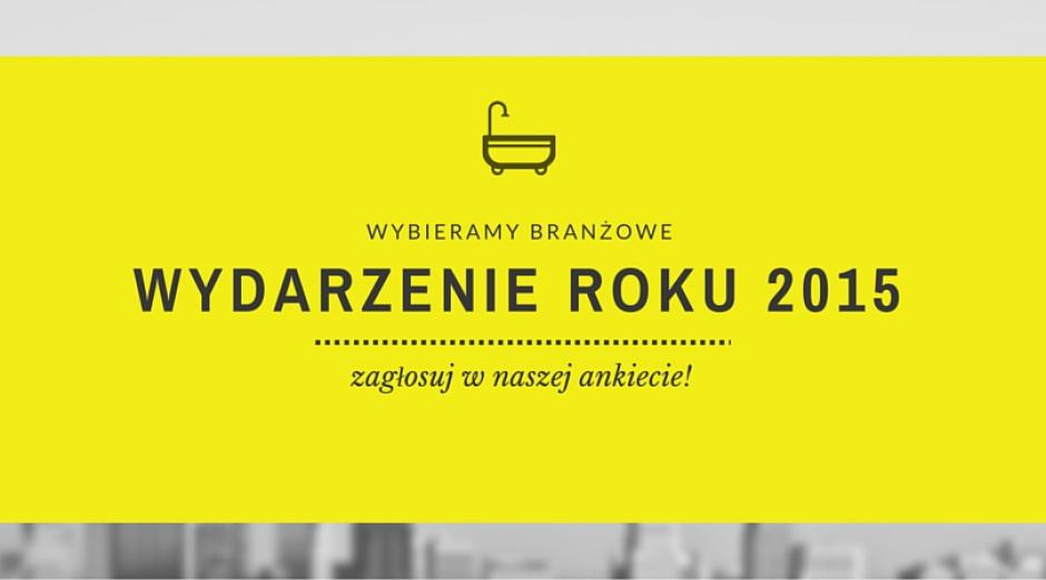 Wybieramy branżowe wydarzenie roku 2015 - zagłosuj!