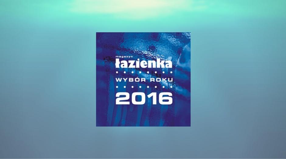 """""""Łazienka - Wybór Roku 2016"""" - poznaliśmy 15 najlepszych produktów do łazienek"""