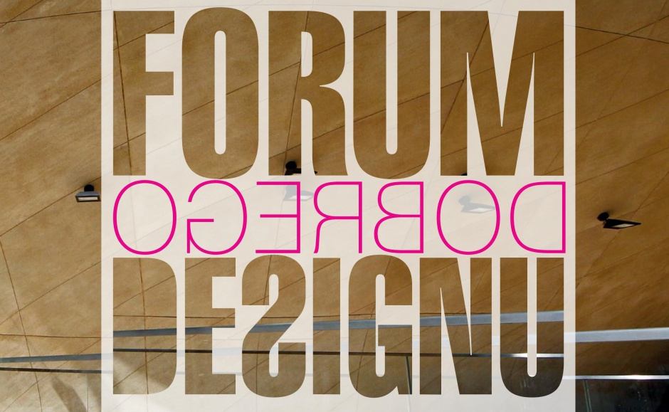 Forum Dobrego Designu: zapraszamy miłośników dobrego wzornictwa!