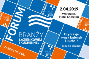 Forum Branży Łazienkowej i Kuchennej - nowość na mapie wydarzeń branżowych!