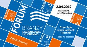 Forum Branży Łazienkowej i Kuchennej: już można się rejestrować!