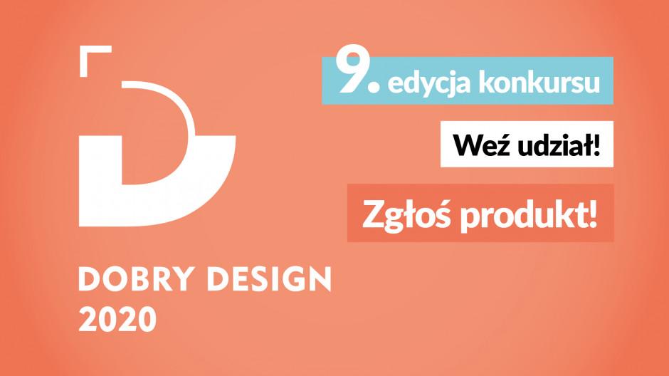9. edycja konkursu Dobry Design. Już dziś zgłoś swój produkt!