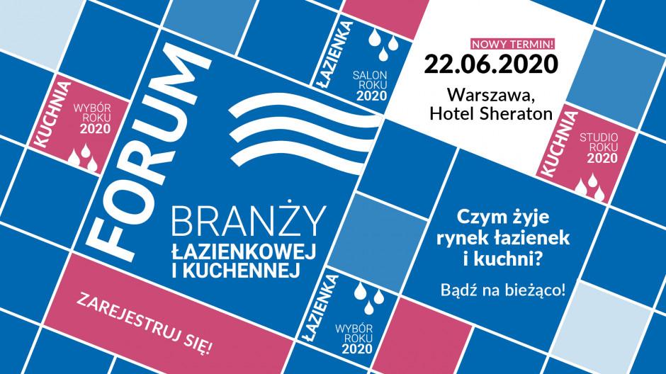 Forum Branży Łazienkowej i Kuchennej: nowy termin!